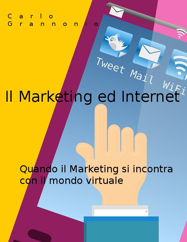 IL MARKETING ED INTERNET di carlo grannonio ebook e-book online marketing