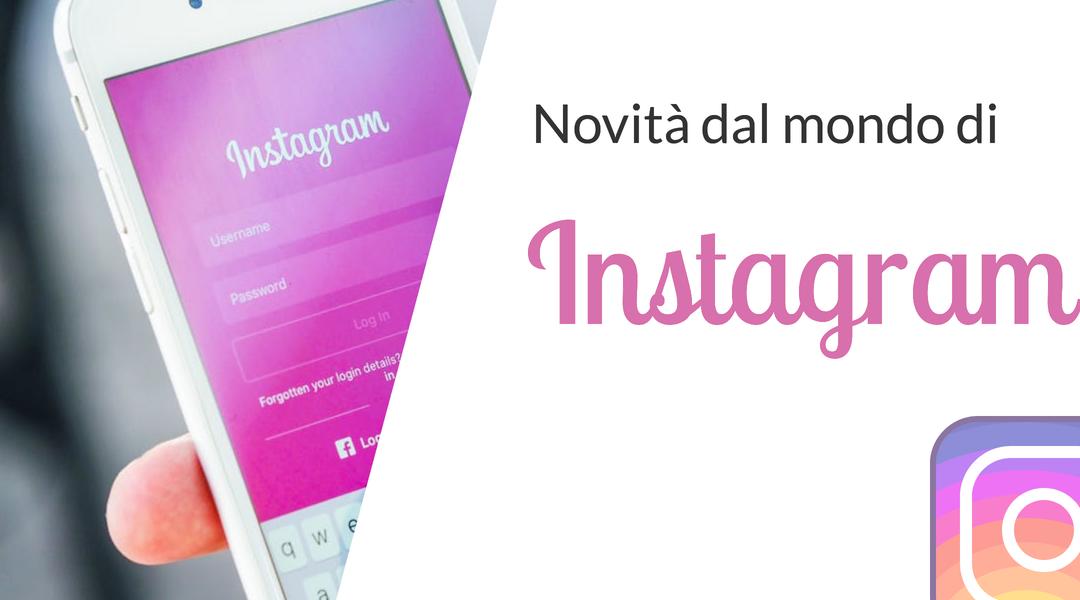 Ti sei perso le ultime novità introdotte da Instagram? Nessun problema! Eccole.
