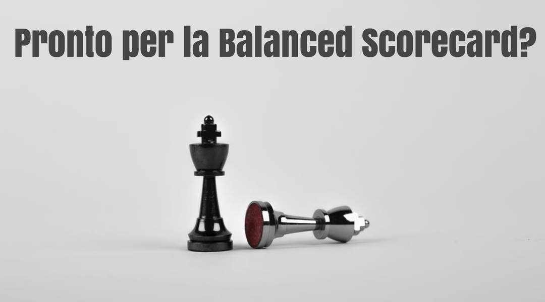 Cos'è la BSC e come puoi utilizzarla per rendere la tua azienda più competitiva.
